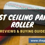 Best Ceiling paint Roller reviews & buying guide