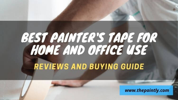 Best Painters Tape Reviews and Buying Guide